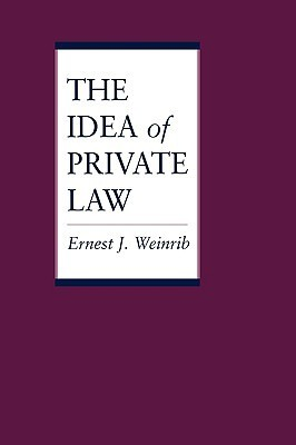 The Idea of Private Law Ernest J. Weinrib