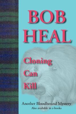 Cloning Can Kill  by  Bob Heal