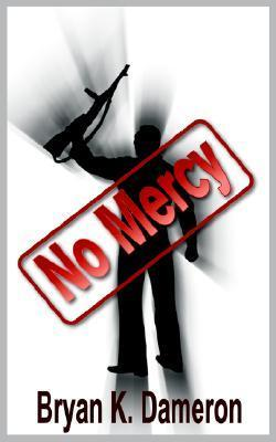 No Mercy  by  Bryan Dameron