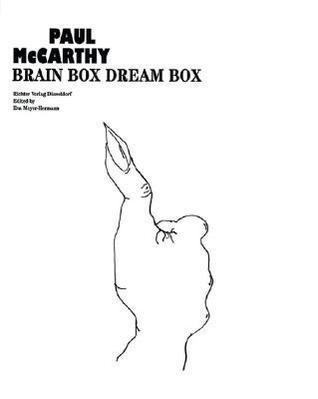 Paul McCarthy: Brain Box, Dream Box  by  Robert Storr