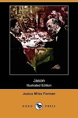 Jason: A Romance (Illustrated Edition) Justus Miles Forman