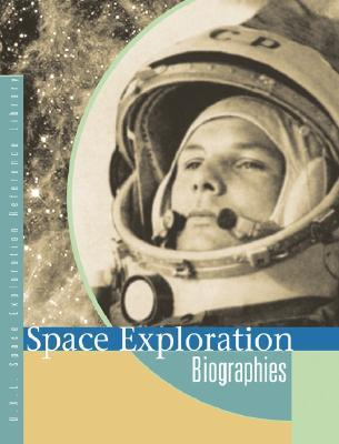 Space Exploration Reference Library: Biographies Edition 1. Peggy Saari