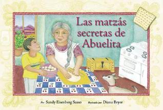 Las Matzas Secretas de Abuelita  by  Sandy Eisenberg Sasso