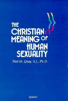 Christian Meaning Human Sexual  by  Paul M. Quay