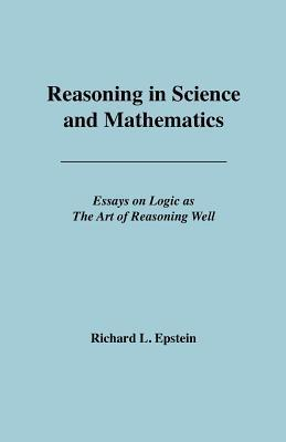Reasoning in Science and Mathematics Richard L. Epstein