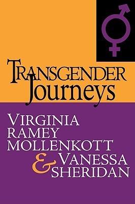 Transgender Journeys:  by  Virginia Ramey Mollenkott