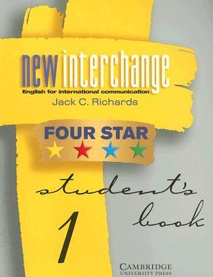 New Interchange Four Star Students Book 1: English for International Communication Jack C. Richards