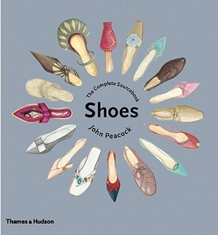 Shoes: The Complete Sourcebook  by  John Peacock