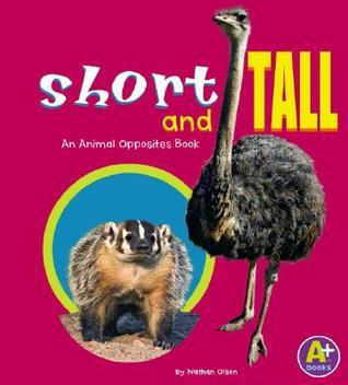 Short and Tall: An Animal Opposites Book Nathan Olson