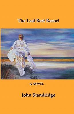 The Last Best Resort  by  John Standridge