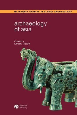 Archaeology of Asia Miriam T. Stark