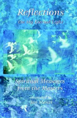 Reflections on My Eternal Light Jan Manzi