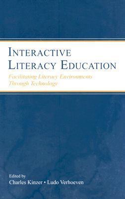 Interactive Literacy Education: Facilitating Literacy Environments Through Technology Charles K. Kinzer