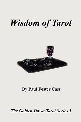 Wisdom of Tarot - The Golden Dawn Tarot Series 1 Paul Foster Case