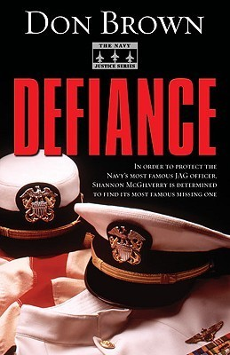 Defiance (Navy Justice #3)  by  Don     Brown