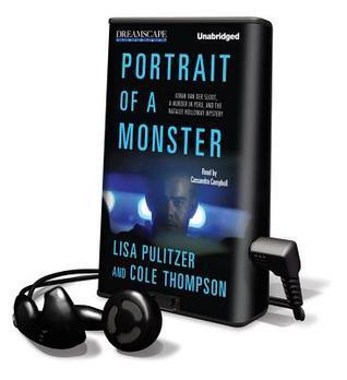 Portrait of a Monster: Joran Van Der Sloot, a Murder in Peru, and the Natalee Holloway Mystery  by  Lisa Pulitzer