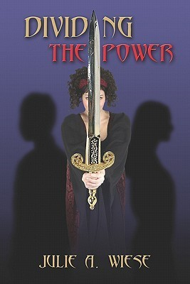 Dividing the Power  by  Julie A. Wiese