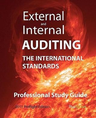 External and Internal Auditing: The International Standards - Professional Study Guide Michael Schemmann