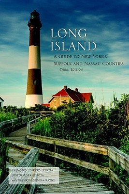 Long Island: A Guide to New Yorks Suffolk and Nassau Counties Raymond E. Spinzia
