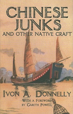 Chinese Junks and Other Native Craft  by  Ivon A. Donnelly