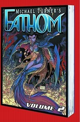 Fathom Volume 2: Into The Deep  by  Michael Lane Turner
