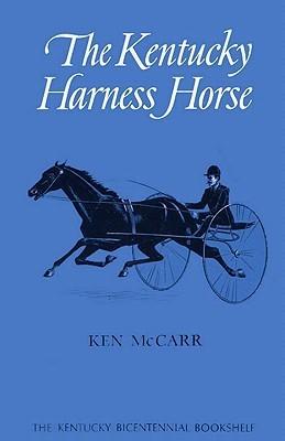 The Kentucky Harness Horse Ken McCarr
