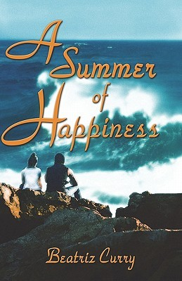 A Summer of Happiness  by  Beatriz Curry