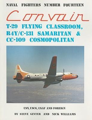 Convair T-29 Flying Classroom R4Y/C-131 Samaritan & CC-109 Cosmopolitan: USN, USCG, USAF and Foreign  by  Steve Ginter