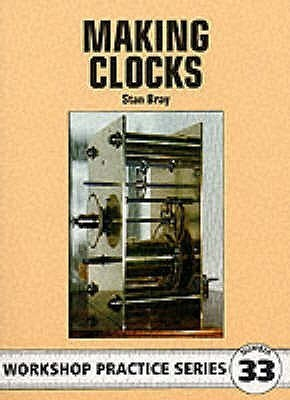 Making Clocks  by  Stan Bray