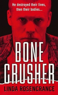 Bone Crusher Linda Rosencrance