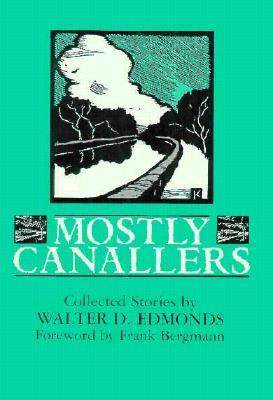 Mostly Canallers: Collected Stories  by  Walter D. Edmonds