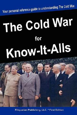 The Cold War for Know-It-Alls For Know-It-Alls
