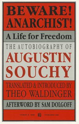 Beware! Anarchist!: A Life for Freedom  by  Augustin Souchy