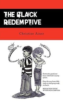 The Black Redemptive: Division Is Destructive Christine Ainer