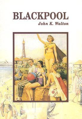 Blackpool  by  John K. Walton