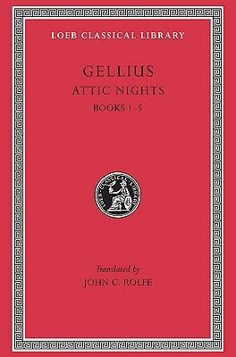 Noctium Atticarum, Vol. II: Libri XX Aulus Gellius