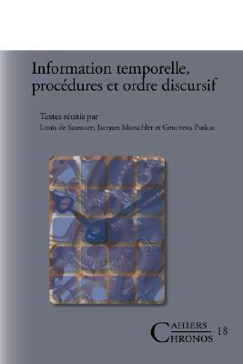 Information Temporelle, Procedures Et Ordre Discursif  by  Louis de Saussure