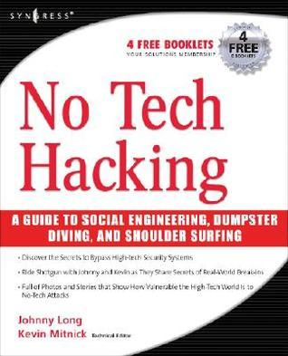 No Tech Hacking: A Guide to Social Engineering, Dumpster Diving, and Shoulder Surfing Johnny Long