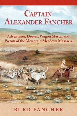 Captain Alexander Fancher  by  Burr Fancher