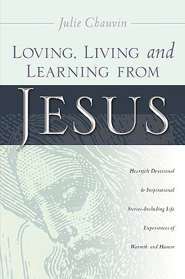 Loving, Living and Learning from Jesus Julie Chauvin