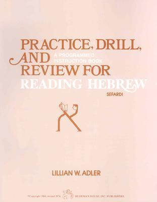 Practice Drill and Review for Reading Hebrew Lillian W. Adler