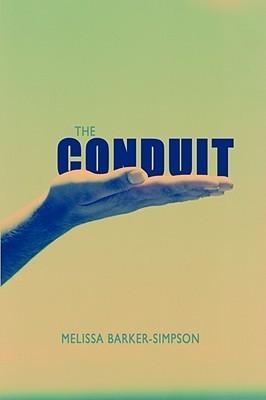 The Conduit  by  Melissa Barker-Simpson