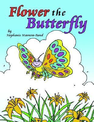 Flowerthe Butterfly  by  Stephanie Marrero-Bond