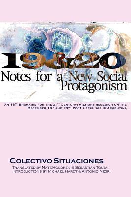 19&20: Notes for a New Social Protagonism Colectivo Situaciones