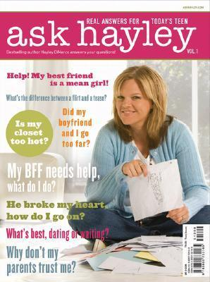 Ask Hayley: Volume 1: Real Answers for Todays Teen Hayley DiMarco