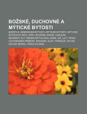 Bo Sk , Duchovn A M Tick Bytosti: Bo Stv , D Monick Bytosti, M Tick Bytosti, M Tick Ivo Chy, Boh, Up R, Leviatan, Satan, Vlkolak Source Wikipedia