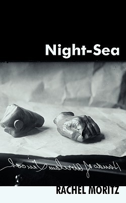 Night-Sea  by  Rachel Moritz