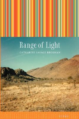 Range of Light Catharine Savage Brosman