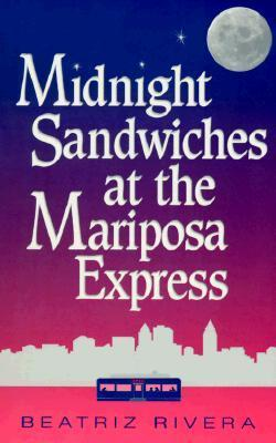 Midnight Sandwiches at the Mariposa Express Beatriz Rivera