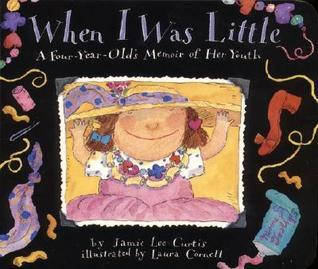 When I Was Little Board Book: A Four-Year-Olds Memoir of Her Youth Jamie Lee Curtis